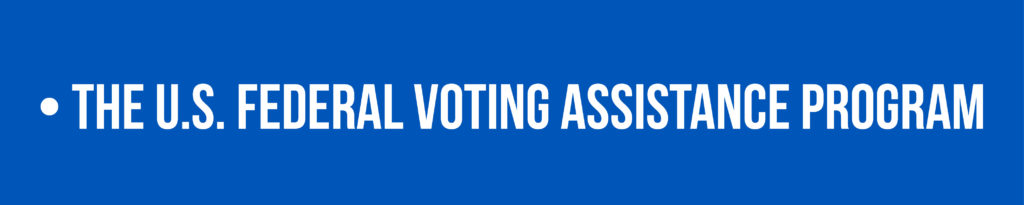 Link to the Federal Voting Asssistance Program
